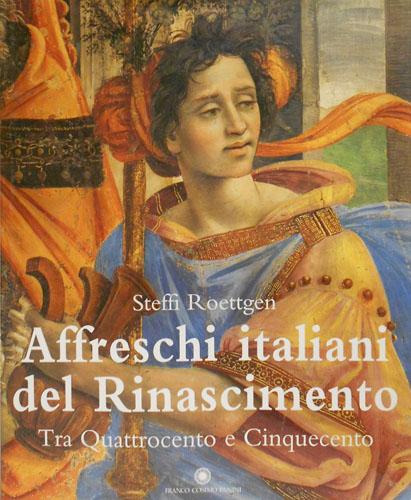 ROETTGEN,STEFFI. - Affreschi italiani del Rinascimento II. Tra Quattrocento e Cinquecento.