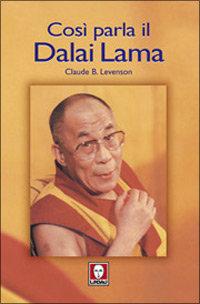 LEVENSON,CLAUDE B. - Così parla il Dalai Lama.