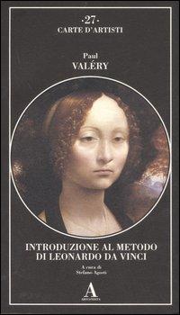 VALÉRY,PAUL. - Introduzione al metodo di Leonardo da Vinci.