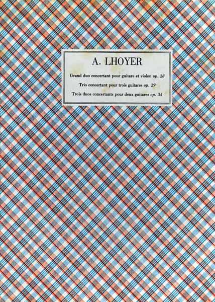 LHOYER,A. - Opere scelte. I: Grand duo concertant pour g