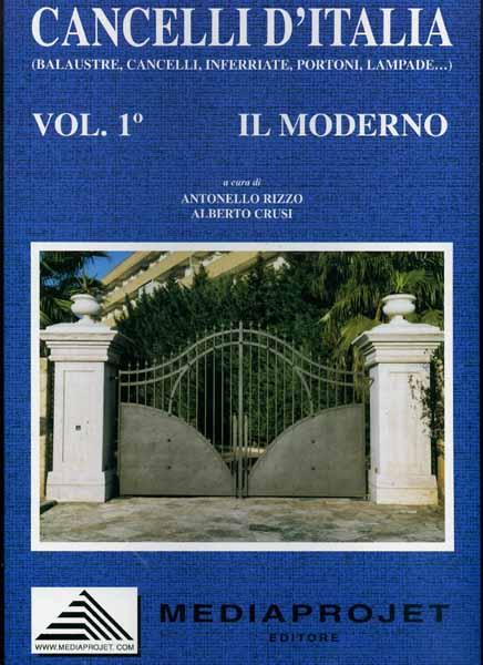 -- - Cancelli d'Italia. Balaustre, cancelli, inferriate, portoni, lampade. Il Moderno. Il Classico.