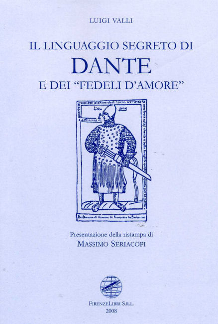 VALLI,LUIGI. - Il linguaggio segreto di Dante e dei Fedeli d'Amore.