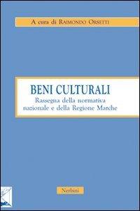 Beni culturali. Rassegna della normativa nazionale e della Regione Marche.