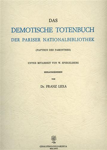 LEXA,FRANZ (HRSG.). - Das Demotische Totenbuch der Pariser Nationalbibliothek (Papyrus des Pamonthes).