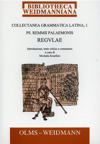 -- - Collectanea Grammatica Latina. Pars I: Remmii Palaemonis Regulae.