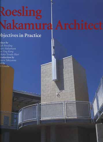 Roesling Nakamura architects. Objectives in practice.  oesling Nakamura architects. Objectives in practice.