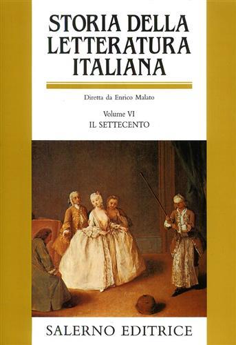 MALATO,ENRICO (DIR.). - Storia della Letteratura Italiana. Vol.VI: Il Settecento.