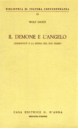 GIUSTI, WOLF. - Il Demone e l'Angelo. Lermontov e la Russia del suo tempo.