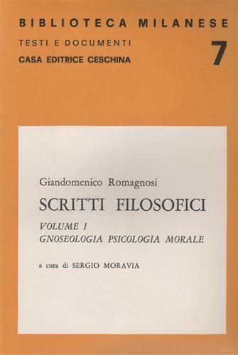 ROMAGNOSI,GIANDOMENICO. - Scritti filosofici. Vol.I-II.
