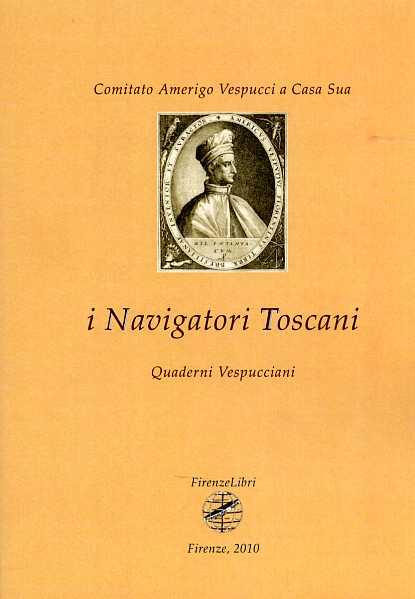I Navigatori Toscani. 1-2010: Quaderni Vespucciani.