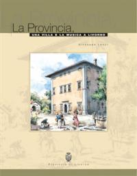 LENZI,GIUSEPPE. - La provincia, una villa e la musica a Livorno.