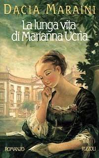 La lunga vita di Marianna Ucrìa.