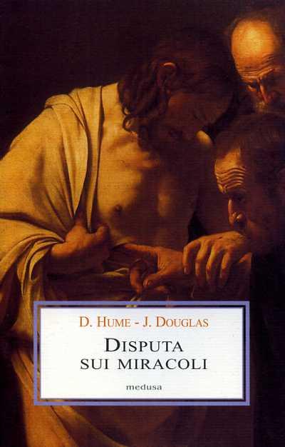 HUME,DAVID. DOUGLAS,JOHN. - Disputa sui miracoli.