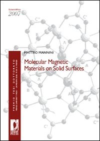 <b>Mannini Matteo.</b><br/><br/>Molecular Magnetic Materials on Solid Surfaces.
