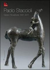 CATALOGO DELLA MOSTRA: - Paolo Staccioli. Opere - Sculptures 1991-2011.