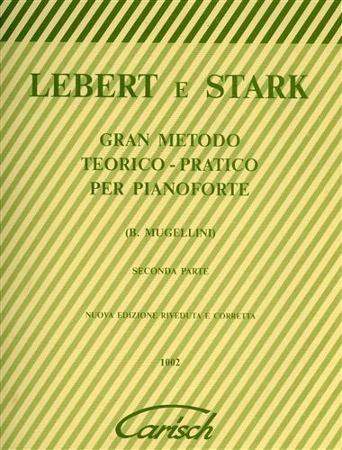 LEBERT ,SIGMUND (1821 - 1884). STARK, LUDWIG (1831 - 1884). - Gran metodo teorico pratico per pianoforte. Seconda parte.