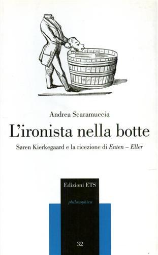 L' ironista nella botte. Sören Kierkegaard e la ricezione di Enten-Eller.
