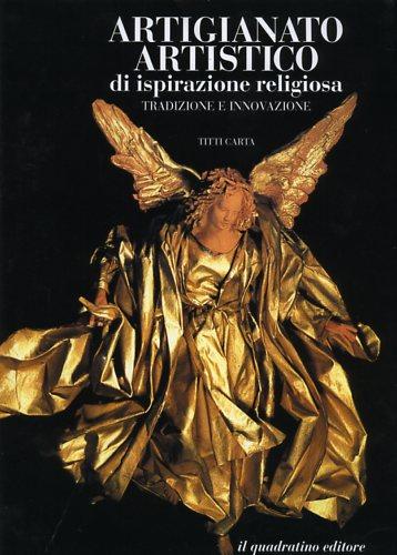 Artigianato artistico di ispirazione religiosa. Tradizione e innovazioni.