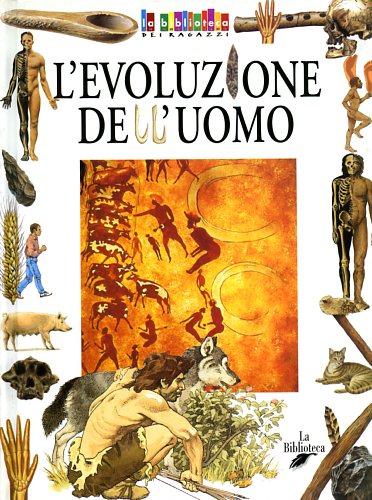DE MARTINO NORANTE,GUIA. - L'Evoluzione dell'uomo.