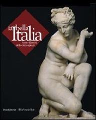 CATALOGO DELLA MOSTRA: - La bella Italia. Arte e identità delle città capitali. Reggia di Venaria,Scuderie Juv