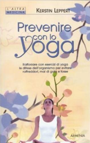 LEPPERT,KERSTIN. - Prevenire con lo yoga.