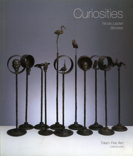 CATALOGO DELLA MOSTRA: - Curiosities. Nicola Lazzari Bronzes.