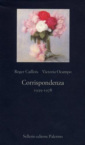CAILLOIS,ROGER. OCAMPO,VICTORIA. - Corrispondenza 1939- 1978. Una testimonianza epistolare d