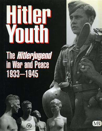 LEWIS,BRENDA RALPH. - Hitler Youth. The Hitlerjugend in War and Peace 1933-1945.