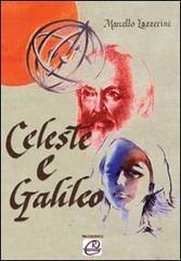 LAZZERINI,MARCELLO. - Celeste e Galileo. Testo teatrale ambientato ai giorni nostri e dedicato al grande scienziato e a sua figlia.
