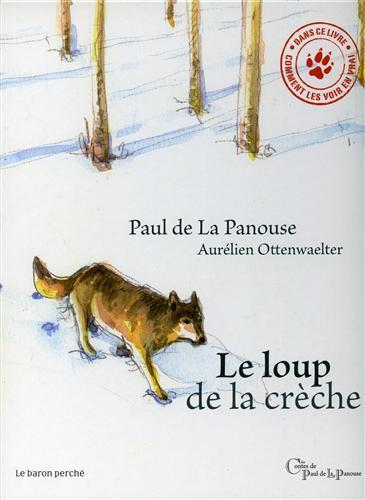 DE LA PANOUSE,PAUL. OTTENWAELTER,AURÉLIEN. - Le Loup de la crèche.