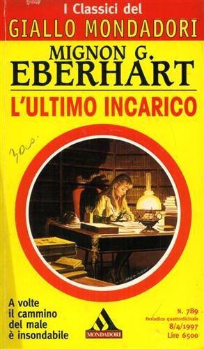 EBERHART,MIGNON G. - L'ultimo incarico.