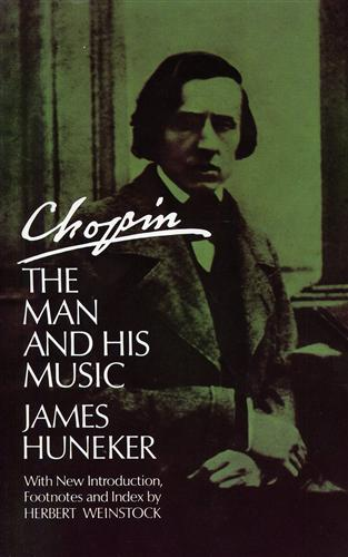 HUNEKER,JAMES. - Chopin The man and his music.