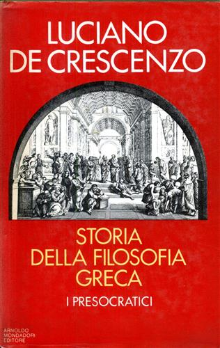 Storia della filosofia greca. I Presocratici.