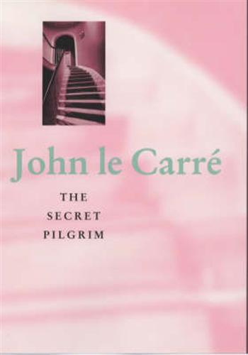 LE CARRÉ,JOHN. - The secret pilgrim.