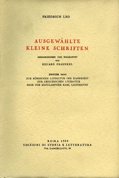 LEO,FRIEDRICH. - Ausgewahlte kleine Schriften. Erster Band: Zur Romischen Lit