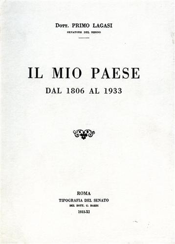 LEGASI,PRIMO. (SENATORE DEL REGNO). - Il mio paese dal 1806 al 1933. (Bedonia).
