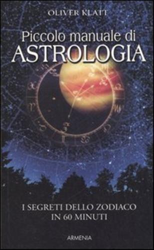 KLATT,OLIVER. - Piccolo manuale di astrologia.
