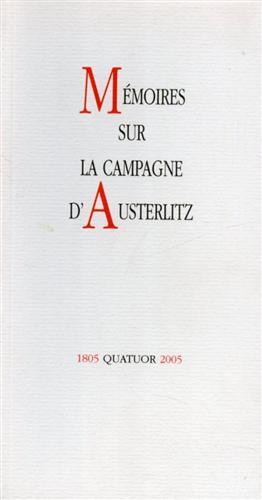 -- - Memoires sur la campagne d'Austerlitz.