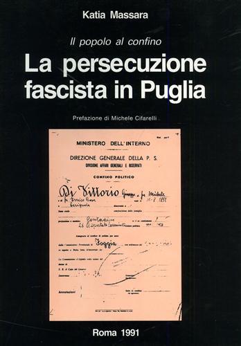 MASSARA,KATIA. - Il popolo al confino. La persecuzione fascista in Puglia. vol.II.