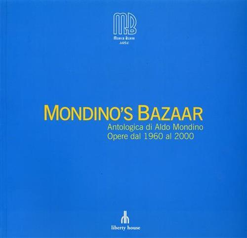 CATALOGO DELLA MOSTRA: - Mondino's Bazaar. Antologia di Aldo Mondino Opere dal 1960 al 2000.