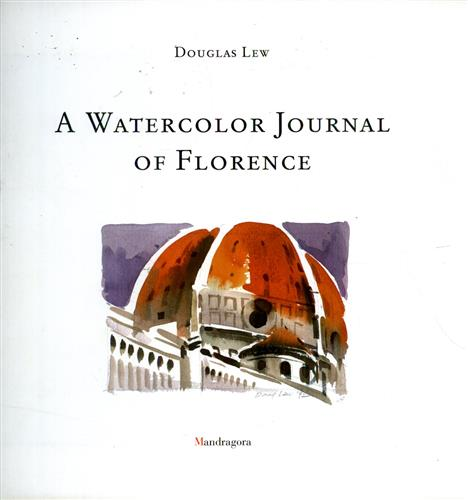LEW,DOUGLAS. - A Watercolor journal of Florence.