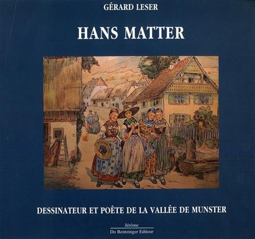 LESER,GÉRARD. - Hans Matter. Dessinateur et poète de la Vallée de Munster.