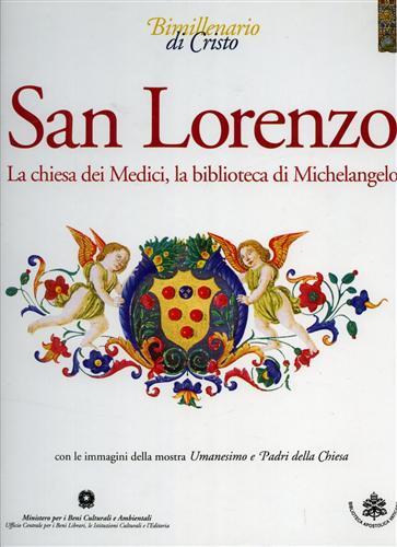 MANODORI,ALBERTO. (A CURA DI). - San Lorenzo. La Chiesa dei Medici, la biblioteca di Michelangelo.