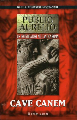 Cave canem. La prima indagine di Publio Aurelio Stazio.