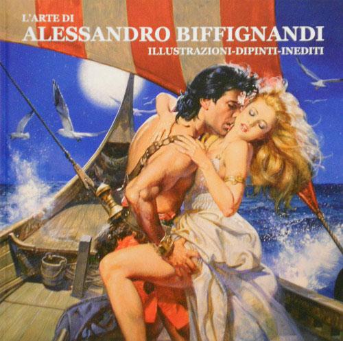 CATALOGO DELLA MOSTRA: - L'Arte di Alessandro Biffignandi. Illustrazioni, dipinti, inediti. La sua prima monografia corred