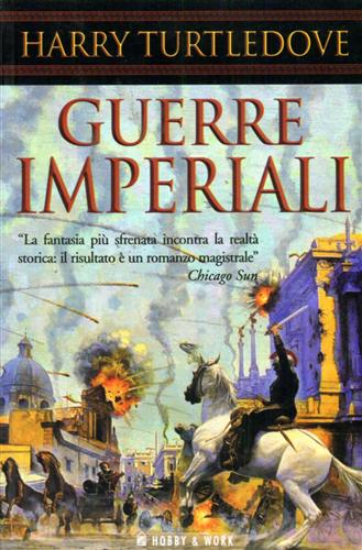 <b>Turtledove,Harry.</b><br/><br/>Guerre imperiali