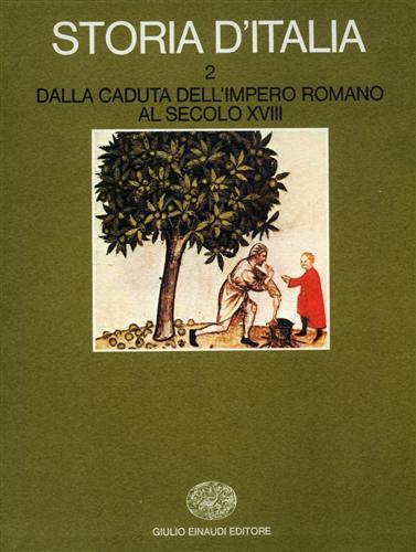 Storia d'Italia. Vol.2, tomi I,II: Dalla Caduta dell'Impero Romano al Secolo XVIII.