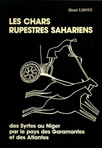 LHOTE,HENRI. - Les chars rupestres sahariens: Des Syrtes au Niger, par le pays des Garamantes et des Atlantes.