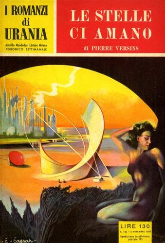 I romanzi di Urania. Le stelle ci amano.