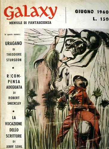 KORNBLUTH, SOHL, O'DONNEVAN, SHECKLEY, STURGEON, LEY. - Galaxy,6,1960. Racconti.